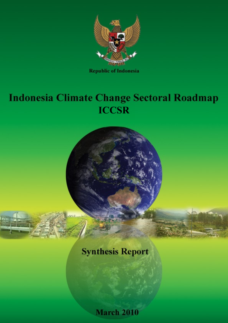 Indonesia Climate Change Sectoral Roadmap ICCSR – Synthesis Report (March 2010)
